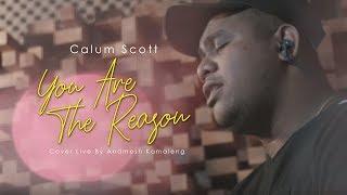 Video Calum Scott - You Are The Reason (Cover Live By Andmesh Kamaleng) MP3, 3GP, MP4, WEBM, AVI, FLV Juni 2018