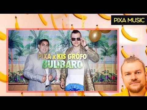 Pixa x Kis Grófo - Bulibáró