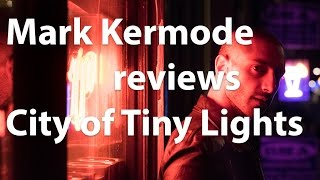 Nonton Mark Kermode Reviews City Of Tiny Lights Film Subtitle Indonesia Streaming Movie Download