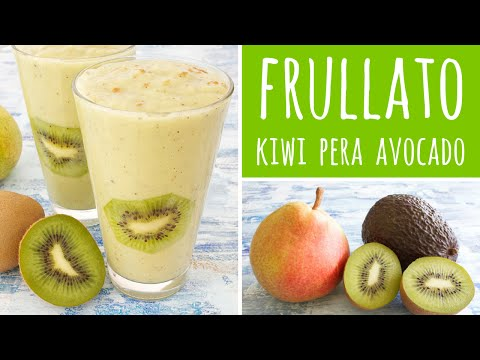 frullato di avocado per perdere peso - ricetta con kiwi e pera