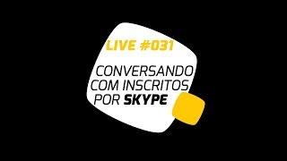LIVE #031. Conversando com inscritos pelo Skype. Pedaleria.