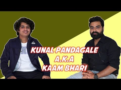 Kaam Bhari Aka Kunal Pandangle  Exclusive Chit Chat