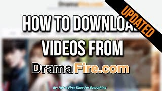 Video HOW TO DOWNLOAD VIDEOS FROM DRAMAFIRE | UPDATED MP3, 3GP, MP4, WEBM, AVI, FLV Maret 2018