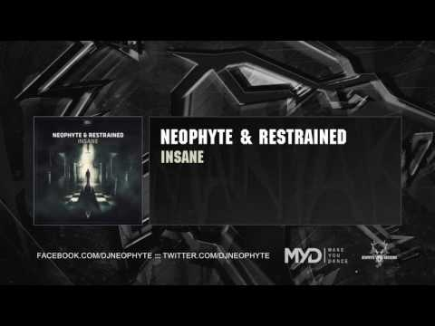 Neophyte & Restrained - Insane