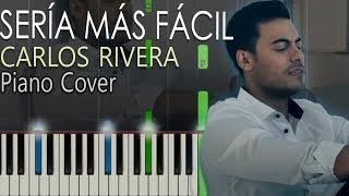 Carlos Rivera - Sería más fácil Piano Cover / Tutorial Karaoke Instrumental Letra