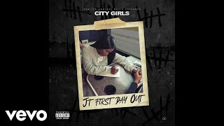 City Girls - JT First Day Out (Official Audio)