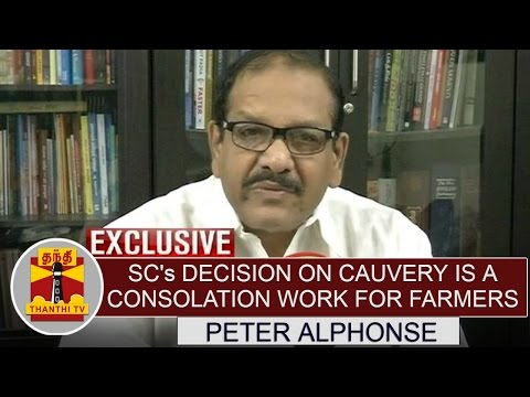 SCs-decision-on-Cauvery-issue-is-a-Consolation-word-for-TN-Farmers--Peter-Alphonse-Congress