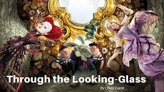 Through the Looking-Glass Full Audiobook - Lewis Carroll
