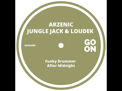 Arzenic, Jungle Jack & Loudek - Funky Drummer (Original Mix)