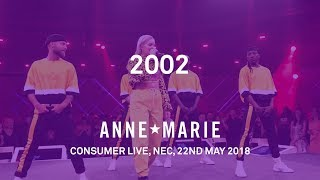 Video 2002 (Live) - Anne-Marie - Consumer Live, May 2018 MP3, 3GP, MP4, WEBM, AVI, FLV Juni 2018