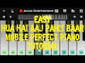 Hua Hai Aaj Pahli Baar (Sanam Re) - Mobile Perfect Piano Tutorial