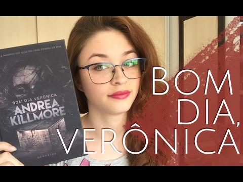 Bom dia, Verônica (Andrea Killmore) | Estante Diagonal