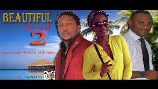 Beautiful Soul Nigerian Movie (Part 2) - Full length Film