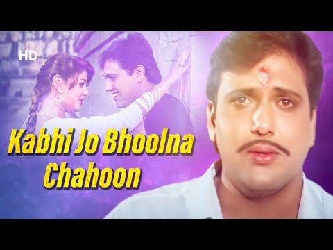 Kabhi Jo Bhoolna | Naseeb (1997) | Govinda, Mamta Kulkarni | Heart Break Song