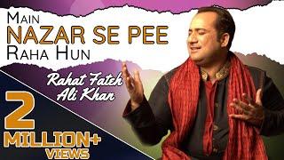 Download Lagu Main Nazar Se Pee Raha Hun   Rahat Fateh Ali Khan   Ghazal   Virsa Heritage Revived Mp3