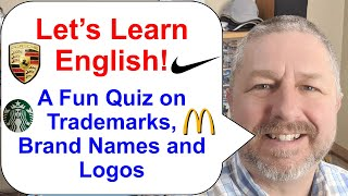 Learn English Join me for a Fun Quiz about Trademarks, Brand Names, and Logos