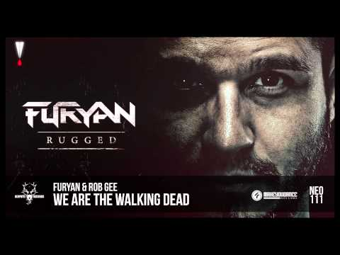 Furyan & Rob Gee - We Are The Walking Dead