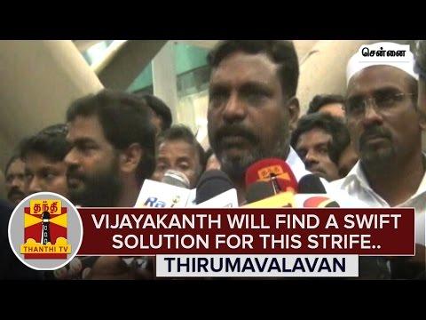 Vijayakanth-will-find-a-Swift-Solution-for-this-Strife--Thirumavalavan-Thanthi-TV