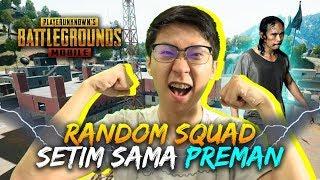 Video SETIM AMA PREMAN DI RANDOM SQUAD!- PUBG Mobile Indonesia MP3, 3GP, MP4, WEBM, AVI, FLV Maret 2019