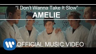 Amelie - I Don't Wanna Take It Slow