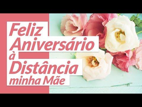 Msg de aniversário - Feliz aniversário à distância, minha mãe