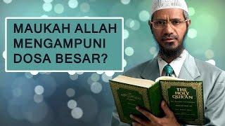 Video Maukah Allah Mengampuni Dosa Besar? | Dr. Zakir Naik MP3, 3GP, MP4, WEBM, AVI, FLV Desember 2018