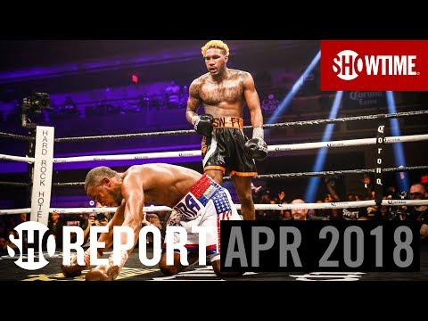 SHO REPORT: April 2018 | SHOWTIME Boxing