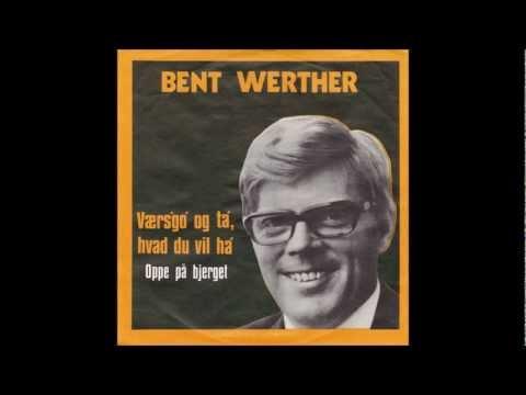 Bent Werther - Værs'go' og ta' hvad du vil ha'