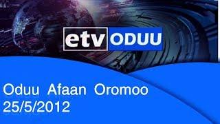 Oduu Afaan Oromoo 25/5/2012 |etv