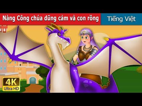 Nàng Công chúa dũng cảm và con rồng | Princess & Dragon Story in Vietnam | Truyện cổ tích việt nam - Thời lượng: 8:31.