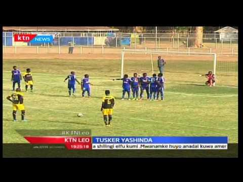 KTN Leo: Tusker FC yajikatia tiketi ya nusu fainali ya GoTV Shield, Septemba 28 2016
