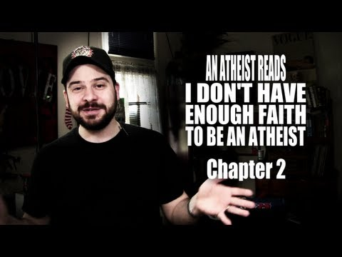 An Atheist Reads I Don't Have Enough Faith to Be an Atheist: Chapter 2