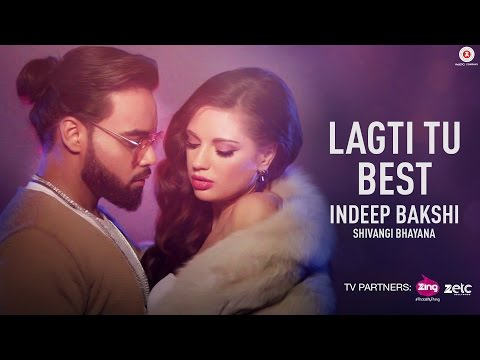 Lagti Tu Best - Indeep Bakshi | Shivangi Bhayana | David Zennie | New Song 2017