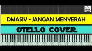 Dmasiv - Jangan Menyerah Piano Cover + Lyrics (cc) by Otello Piano