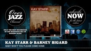 Kay Starr&amp;Barney Bigard - Baby Won't You Please Come Home