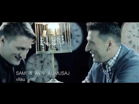 Sami & Avni Alimusaj - Vllau jem