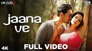 Video Jaana Ve Full Song Video - Aksar 2 | Arijit Singh, Mithoon | Zareen Khan, Abhinav | Bollywood Song download in MP3, 3GP, MP4, WEBM, AVI, FLV January 2017