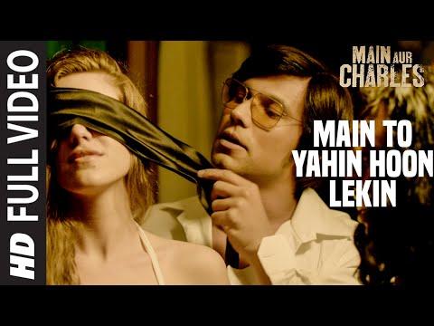 Main To Yahin Hoon Lekin FULL VIDEO Song   Main Aur Charles   Randeep Hooda   T-Series