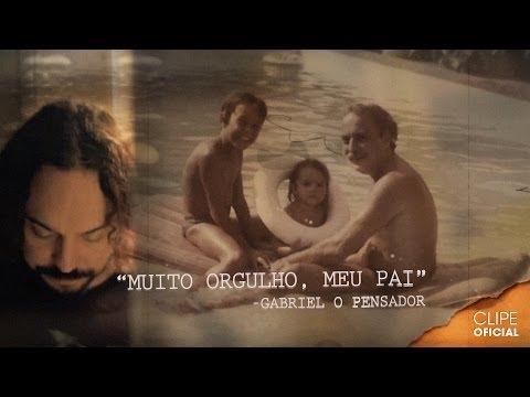 Gabriel O Pensador Muito Orgulho Meu Pai