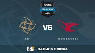 NiP vs mousesports - ESL Pro League S6 EU - de_nuke [yXo, Enkanis]