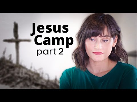 Jesus Camp: My Experience | Part 2