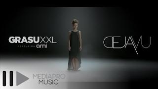 Grasu XXL feat  Ami - Deja Vu (Official Video HD)