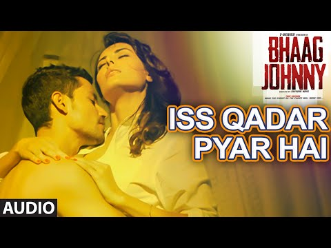 Iss Qadar Pyar Hai Full AUDIO Song - Ankit Tiwari
