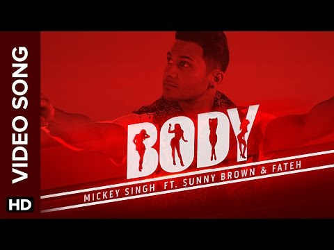 Body Song Video Lyrics | Mickey Singh Ft. Sunny Brown and Fateh Doe