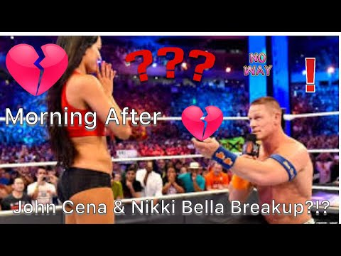 Morning after - John Cena & Nikki Bella Breakup