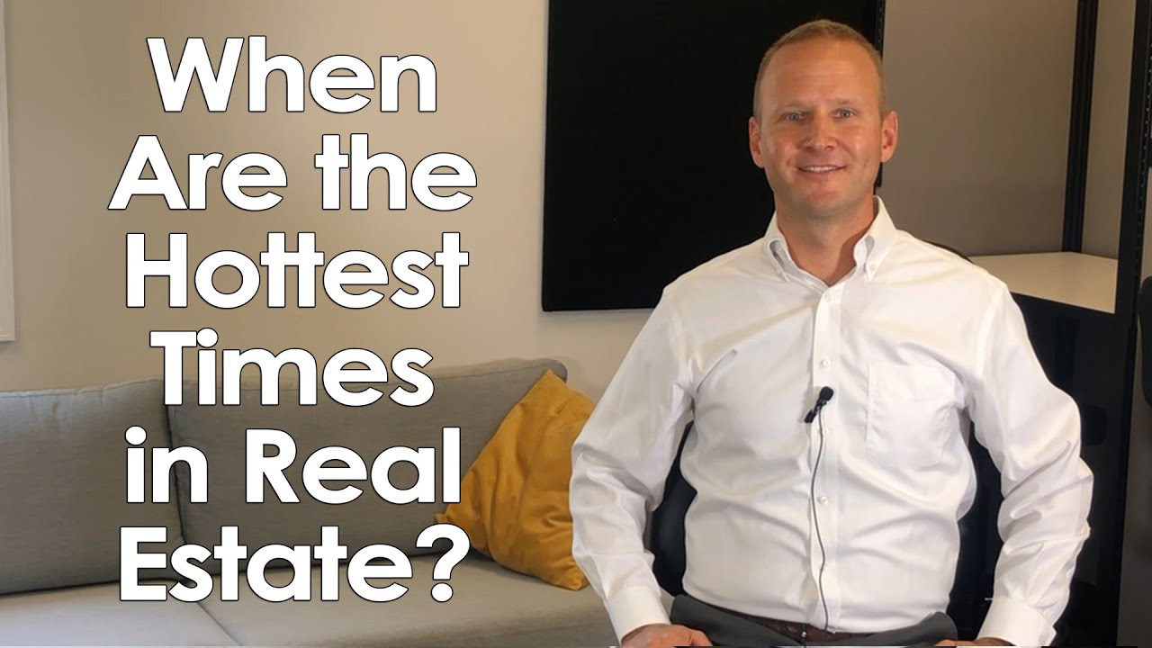 When Are the Hottest Times in Real Estate?