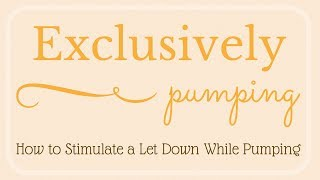 Video Exclusively Pumping // How to Stimulate a Let Down MP3, 3GP, MP4, WEBM, AVI, FLV November 2018