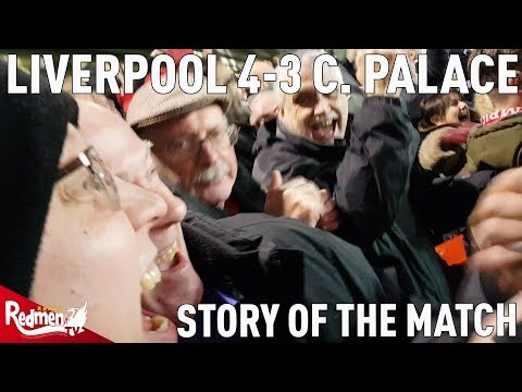 Liverpool V Crystal Palace 4-3 | Story Of The Match