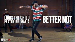 Video Louis The Child - Better Not ft Wafia - Choreography by Jake Kodish - #TMillyTV MP3, 3GP, MP4, WEBM, AVI, FLV Juli 2018