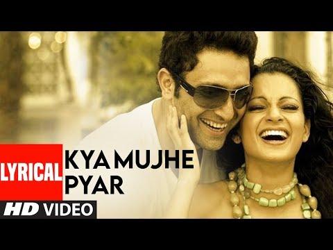 Kya Mujhe Pyar Lyrical Video Song | Woh Lamhe | Pritam | K.K. | Shiny Ahuja, Kangna Ranaut
